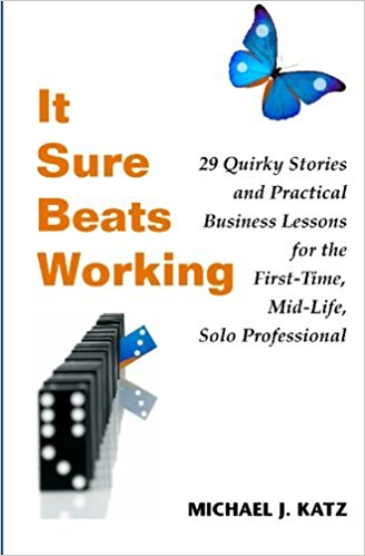 It Sure Beats Working, by Michael Katz
